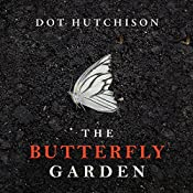 The Butterfly Garden | Dot Hutchison