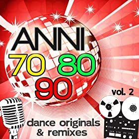 Anni 70 80 90 Dance Originals & Remixes, Vol. 2