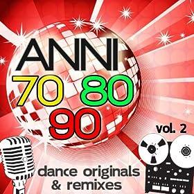 Anni 70 80 90 Dance Originals & Remixes, Vol. 2