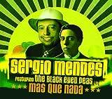 echange, troc Sergio Mendes, The Black Eyed Peas - Mas Que Nada