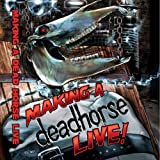 Deadhorse: Making a Deadhorse Live