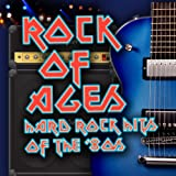 Rock Of Ages - Hard Rock Hits Of The '80s