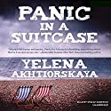 Panic in a Suitcase (       UNABRIDGED) by Yelena Akhtiorskaya Narrated by Stefan Rudnicki