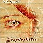 Graphophilia: From the Academerotica Collection | A.E. Saachi