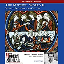 The Modern Scholar: The Medieval World, Part II: Society, Economy, and Culture Lecture Auteur(s) : Thomas Madden Narrateur(s) : Thomas Madden