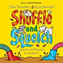 Shuffle and Squelch Audiobook by Julia Donaldson, Nick Sharratt Narrated by Justin Fletcher