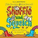 Shuffle and Squelch (       UNABRIDGED) by Julia Donaldson, Nick Sharratt Narrated by Justin Fletcher