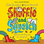 Shuffle and Squelch | Julia Donaldson,Nick Sharratt
