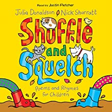 Shuffle and Squelch (       UNABRIDGED) by Julia Donaldson, Nick Sharratt Narrated by Justin Fletcher