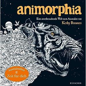 Animorphia - Phantastische Tiermotive: Eine atemberaubende Welt zum Ausmalen von Kerby Rosanes