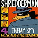 Shredderman: Enemy Spy Audiobook by Wendelin Van Draanen Narrated by Daniel Young