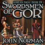 Swordsmen of Gor: Gorean Saga, Book 29 (       UNABRIDGED) by John Norman Narrated by Ralph Lister