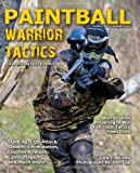 Paintball Warrior Tactics: Secrets of serious bushball players