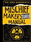 Sir John Hargrave&#39;s Mischief Maker&#39;s Manual