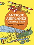 Antique Airplanes Coloring Book (Dover History Coloring Book) (0486215245) by Copeland, Peter F.