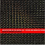 img - for Architecture in the Digital Age: Design and Manufacturing (Paperback) - Common book / textbook / text book