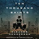 Ten Thousand Saints (       UNABRIDGED) by Eleanor Henderson Narrated by Steven Kaplan