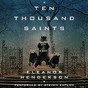 Ten Thousand Saints | [Eleanor Henderson]