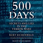 500 Days: Secrets and Lies in the Terror Wars | Kurt Eichenwald