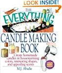 The Everything Candlemaking Book: Cre...