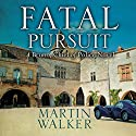 Fatal Pursuit: Bruno, Chief of Police, Book 9 Audiobook by Martin Walker Narrated by Peter Noble