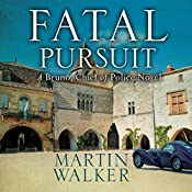 Fatal Pursuit: Bruno, Chief of Police, Book 9 | Martin Walker