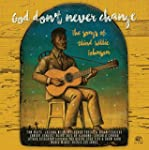 God Don't Never Change: The Songs Of...