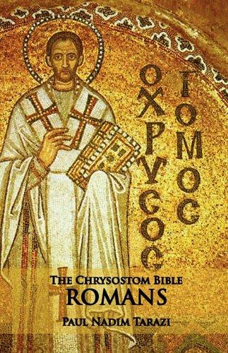 The Chrysostom Bible - Romans: A Commentary, Paul Nadim Tarazi