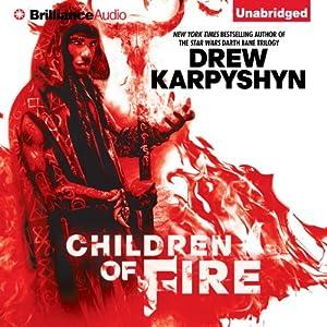 Children of Fire: The Chaos Born, Book 1 | [Drew Karpyshyn]