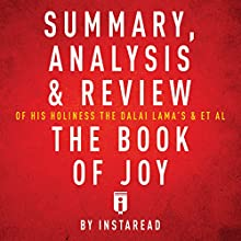 Summary, Analysis & Review of His Holiness the Dalai Lama's & Archbishop Desmond Tutu's The Book of Joy Audiobook by  Instaread Narrated by Susan Murphy