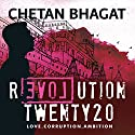 Revolution Twenty20: Love. Corruption. Ambition Audiobook by Chetan Bhagat Narrated by Christopher Simpson