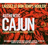 Authentic Cajun - Laissez Le Bon Temps Rouler! 25 Regional Delicacies for Your Listening Pleasure