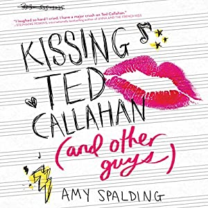 Kissing Ted Callahan (and Other Guys) Audiobook