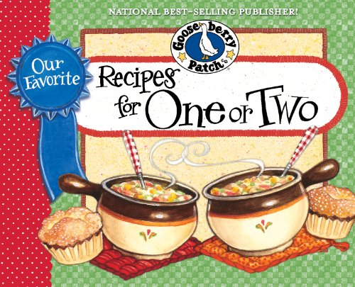 Our Favorite Recipes for 1 or 2 (Our Favorite Recipes Collection) by Gooseberry Patch