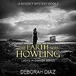 The Earth Was Howling: Ladies in Danger Series, Book 2   Deborah Diaz