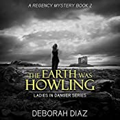 The Earth Was Howling: Ladies in Danger Series, Book 2 | Deborah Diaz