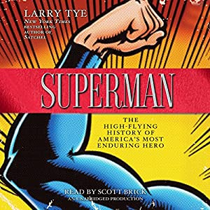 Superman: The High-Flying History of America's Most Enduring Hero | [Larry Tye]