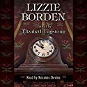 Lizzie Borden Audiobook by Elizabeth Engstrom Narrated by Rozanne Devine