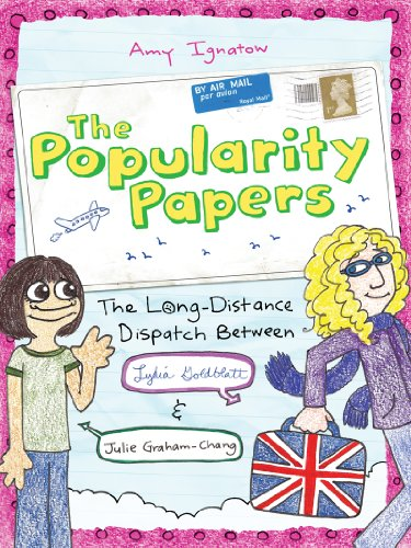 The Popularity Papers: Book Two: The Long-Distance Dispatch Between Lydia Goldblatt and Julie Graham-Chang, Amy Ignatow
