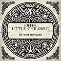 Suffer Little Children: A Sister Fidelma Mystery Audiobook by Peter Tremayne Narrated by Caroline Lennon