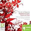 The Art of Balance: Meditations for Power, Passion, and Peace (       UNABRIDGED) by Tricia Brennan Narrated by Tricia Brennan
