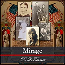 Mirage (       UNABRIDGED) by D. L. Teamor Narrated by Dr. D. L. Teamor