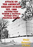 img - for Attack On The American Embassy During Tet, 1968: Factors That Turned A Tactical Victory Into A Political Defeat book / textbook / text book