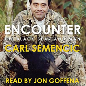 Encounter: The Black Bear and Man | [Carl Semencic]
