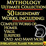 Image of Iliad, Odyssey, Aeneid, Oedipus, Jason and the Argonauts and 50+ Legendary Books: ULTIMATE GREEK AND ROMAN MYTHOLOGY COLLECTION