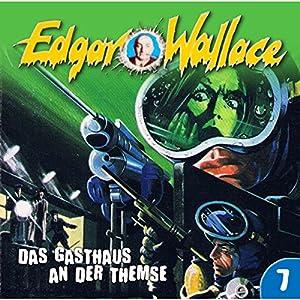 Das Gasthaus an der Themse (Edgar Wallace 7) Hörspiel