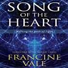 Song of the Heart: Walking the Path of Light Hörbuch von Francine Vale Gesprochen von: Francine Vale