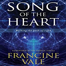 Song of the Heart: Walking the Path of Light Audiobook by Francine Vale Narrated by Francine Vale