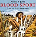 Blood Sport: A Journey Up the Hassayampa Audiobook by Robert F. Jones Narrated by Jack Marshall