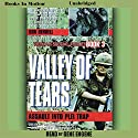 Valley of Tears: Assault Into the Plei Trap Valley: Vietnam Special Forces, Book 3 Audiobook by Don Bendell Narrated by Gene Engene
